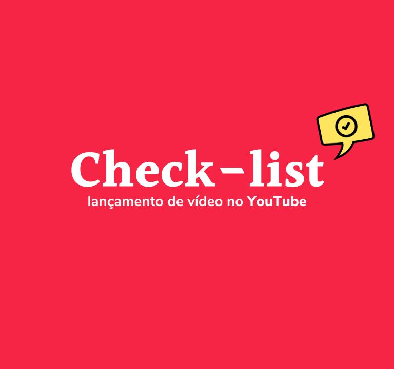Check-List Lançamento Vídeo YouTube - ProdutiveMe Club